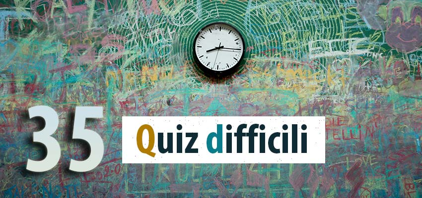 35 QUIZ difficili per adulti